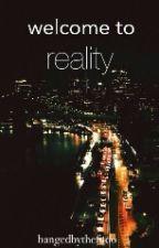 Welcome to reality || t.f by bangedbythefooo
