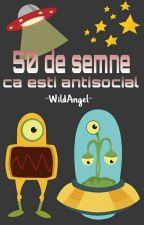 50 de semne ca esti antisocial by -WildAngel-