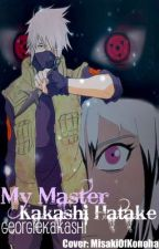 My Master, Kakashi Hatake by GeorgieKakashi
