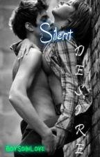 Silent Desire (On-Hold) by BoySoInLove