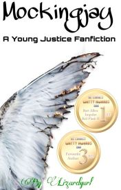 Young Justice: Mockingjay (Young Justice Fanfiction) by Lizardgurl