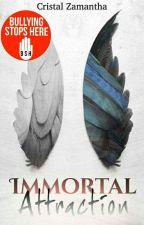 Immortal Attraction ©  by CristalZamantha17
