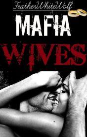 MAFIA Wives by FeatherWhiteWolf