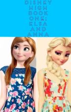 Disney High (Book One: Elsa and Anna) by neverlandian22