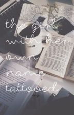 The Girl With Her Own Name Tattooed (Lesbian Story) by nighttimeterrors
