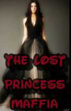 The Lost Princess Maffia By:YthacMik by Baby_Blue23