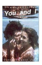 You and I. /Sequel to Forbidden Love\ | Misha Collins | by DowneyxCollins