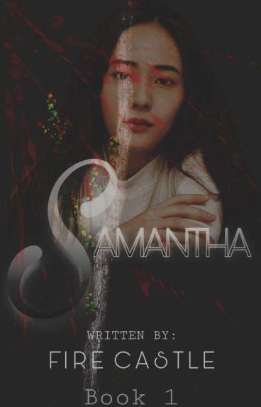 Samantha(Book I Completed)