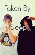Taken By Sleep by takenbysleep