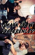 omaha crew preferences by underoosmj