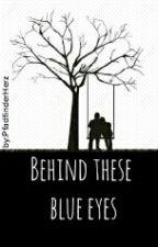 Behind these blue eyes (Abgeschlossen) by PfadfinderHerz