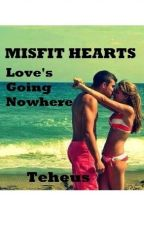MISFIT HEARTS by Teheus