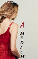 A Médium by Bruna_Baby