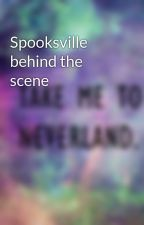 Spooksville behind the scene by lost_in_neverland3