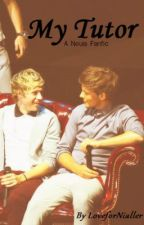 My Tutor (A Nouis Fanfic) (One Direction Fanfic) by LoveforNialler