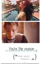 You're The Reason by luvmysheeran