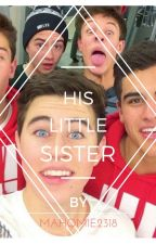 His little sister (Magcon Fanfiktion) by Mahomie2318