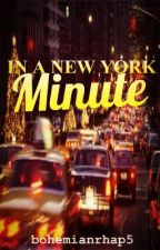 In a New York Minute *EDITING* by bohemianrhap5