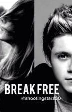 Break Free || N.H. by shootingstarz00