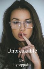 Unbreakable ♡ by lilycoppolax