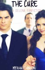 The Cure- delena fanfic by myahutchinson
