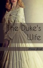The Duke's Wife {Wallflower #1} by annathebooknerd