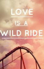 Love is a Wild Ride (Austin Mahone Love Story) by HeyMahone