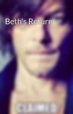 Beth's Return by BETHgreeneTWD77