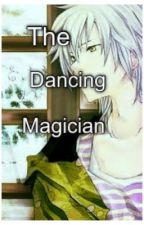 The Dancing Magician ( Kuroko Fan-fiction) by DefectiveWishes