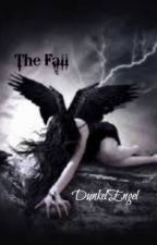 The Fall (GirlxGirl) [On Hold] by DunkelEngel