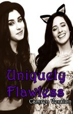 Uniquely Flawless - Camren Version [Book 2] by gaby_shipper