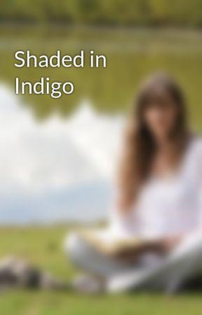 Shaded in Indigo by WendyStrain