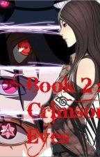 Book 2: The Crimson Eyes (Naruto- Sasuke Series Complete) by s_girl123