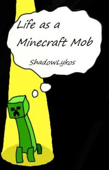 Life as a Minecraft Mob