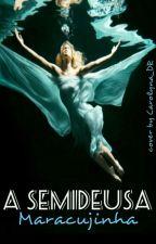 A Semideusa #1 by Maracujinha