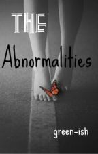 The Abnormalities by green-ish