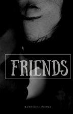 FRIENDS ∞♥ by 2-lifetimestyles
