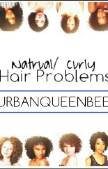 Curly/Natural Hair Problems