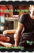 Divergent No War : Slow Updates by Jane_Chrissy