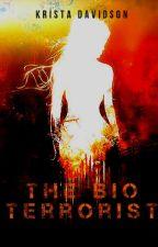 The Bio Terrorist (On Hold) by KookieTheif
