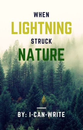 When Lightning Struck Nature by I-Can-Write