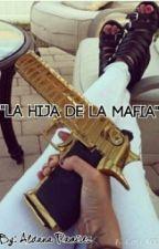 La hija de la Mafia by jungkookcaraderata