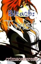 Bleach: Twist by crimsonteresa