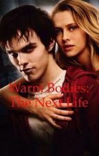 Warm Bodies: The Next Life by JGarrison21