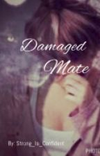 Damaged Mate by strong_is_confident