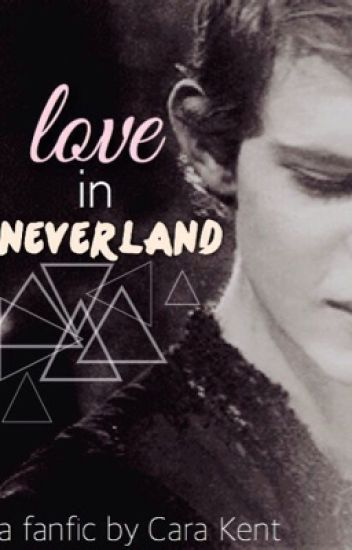 Love in Neverland (Peter Pan/ Robbie Kay fanfic)