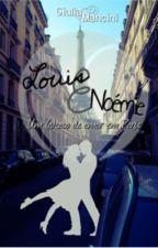 Louis e Noémie - Um (a)caso de amor em Paris by GiuMancini