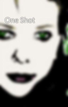 One Shot by CapturedbyKC