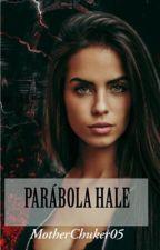 Parábola Hale (Editando) by MotherChuker05
