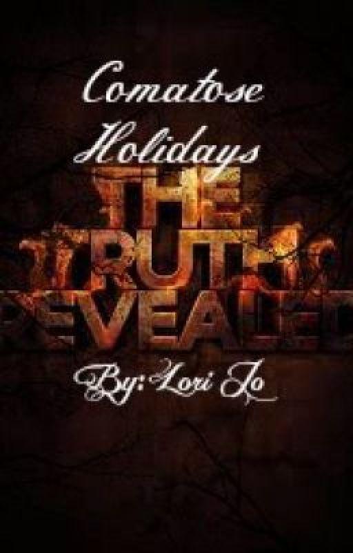 Comatose Holidays - Truths Revealed (On Hold) by GottaluvLojo
